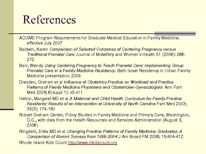 References ACGME Program Requirements for Graduate Medical Education in Family Medicine. effective July 2007