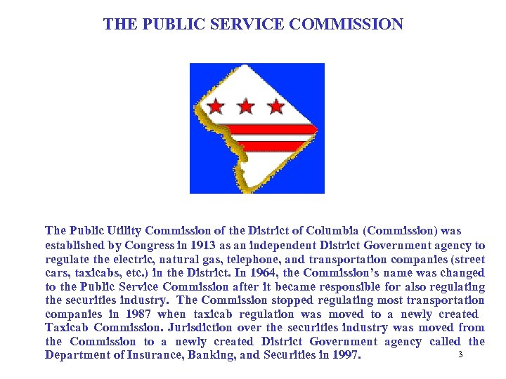 THE PUBLIC SERVICE COMMISSION The Public Utility Commission of the District of Columbia (Commission)