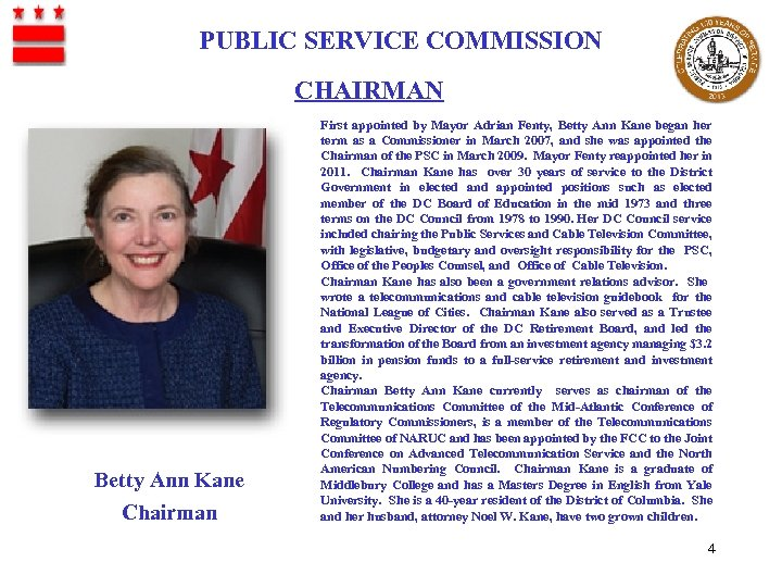 PUBLIC SERVICE COMMISSION CHAIRMAN Betty Ann Kane Chairman First appointed by Mayor Adrian Fenty,