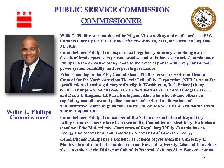 PUBLIC SERVICE COMMISSIONER Willie L. Phillips Commissioner Willie L. Phillips was nominated by Mayor