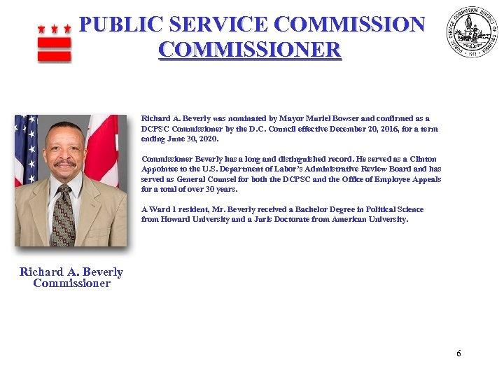 PUBLIC SERVICE COMMISSIONER Richard A. Beverly was nominated by Mayor Muriel Bowser and confirmed