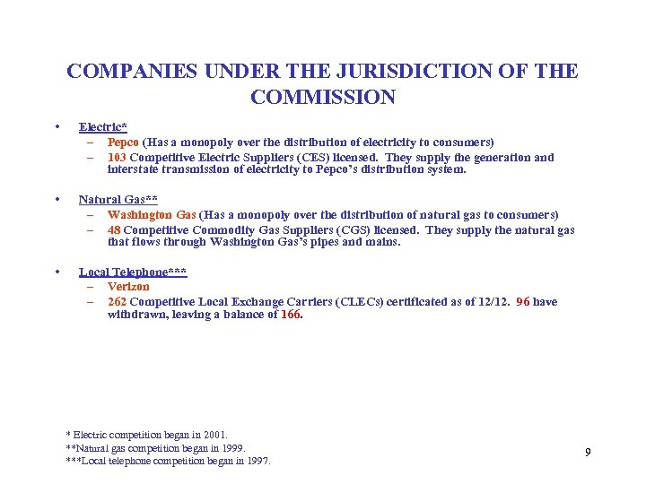 COMPANIES UNDER THE JURISDICTION OF THE COMMISSION • Electric* – Pepco (Has a monopoly