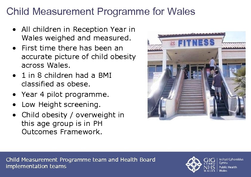 Child Measurement Programme for Wales • All children in Reception Year in Wales weighed