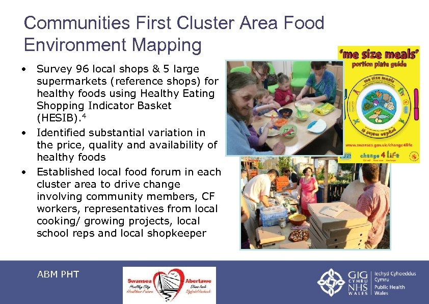 Communities First Cluster Area Food Environment Mapping • Survey 96 local shops & 5