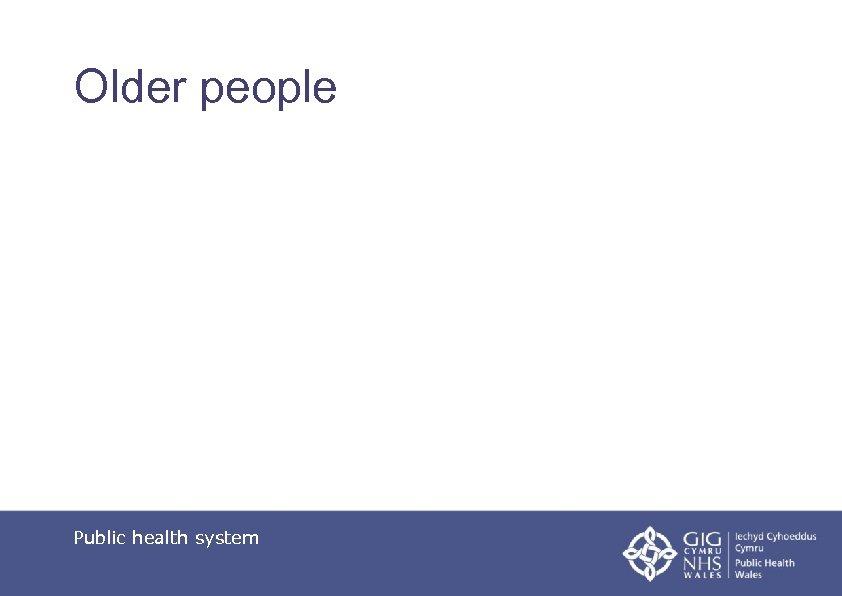 Older people Public health system