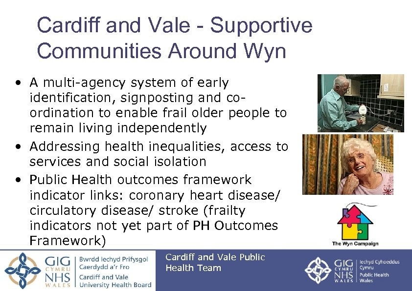 Cardiff and Vale - Supportive Communities Around Wyn • A multi-agency system of early