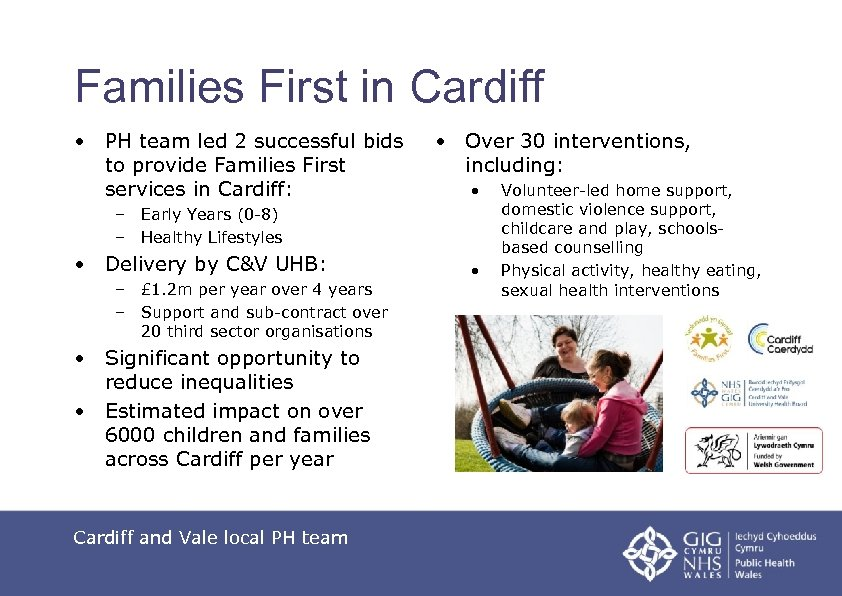 Families First in Cardiff • PH team led 2 successful bids to provide Families