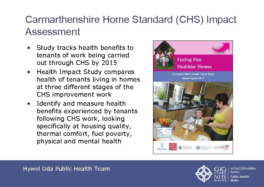 Carmarthenshire Home Standard (CHS) Impact Assessment • Study tracks health benefits to tenants of