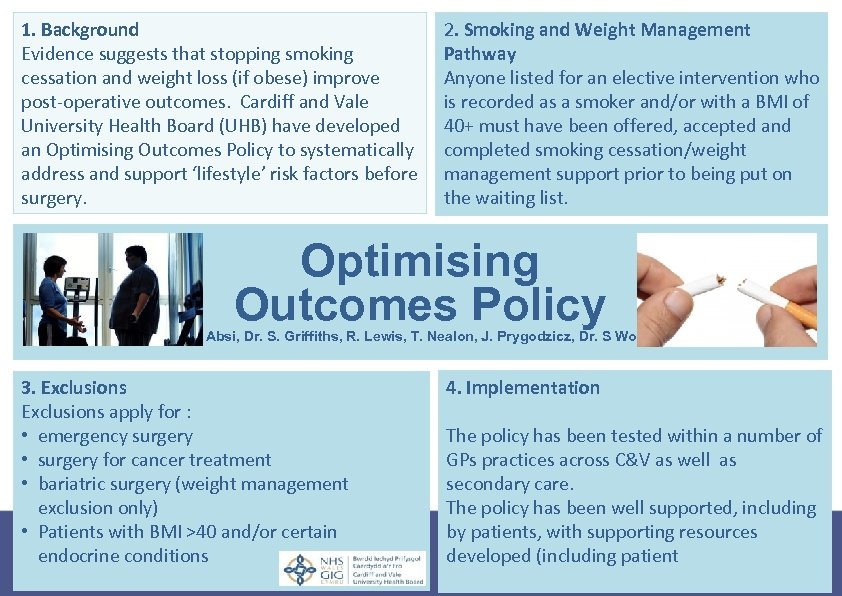 1. Background Evidence suggests that stopping smoking cessation and weight loss (if obese) improve