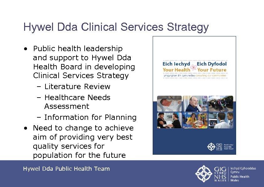 Hywel Dda Clinical Services Strategy • Public health leadership and support to Hywel Dda