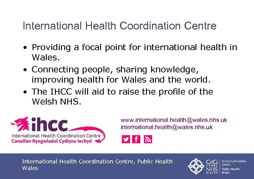 International Health Coordination Centre • Providing a focal point for international health in Wales.