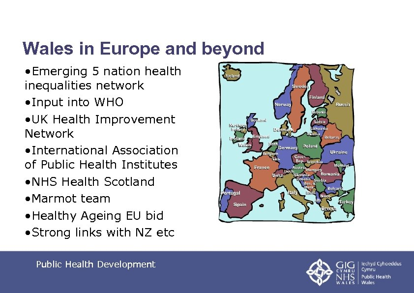 Wales in Europe and beyond • Emerging 5 nation health inequalities network • Input