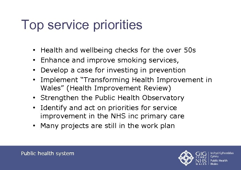 Top service priorities Health and wellbeing checks for the over 50 s Enhance and