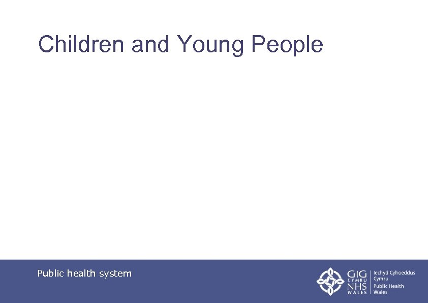 Children and Young People Public health system