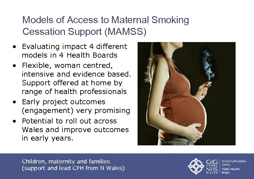 Models of Access to Maternal Smoking Cessation Support (MAMSS) • Evaluating impact 4 different