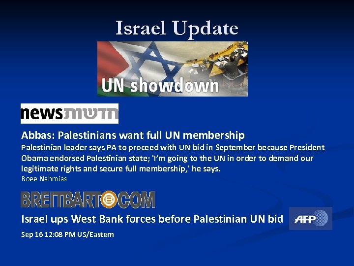 Israel Update Abbas: Palestinians want full UN membership Palestinian leader says PA to proceed