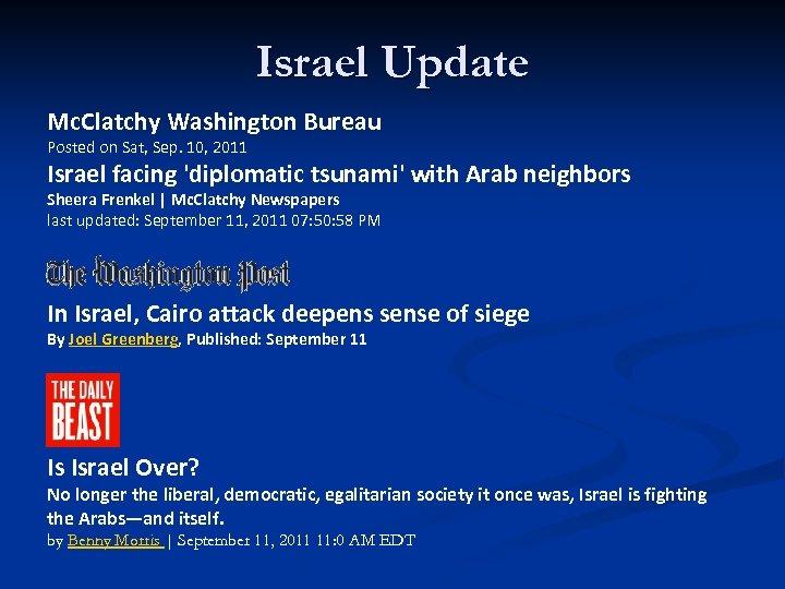 Israel Update Mc. Clatchy Washington Bureau Posted on Sat, Sep. 10, 2011 Israel facing