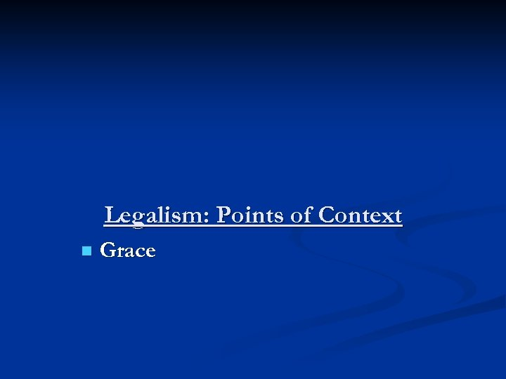 Legalism: Points of Context n Grace