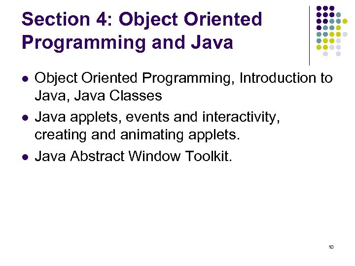 Section 4: Object Oriented Programming and Java l l l Object Oriented Programming, Introduction