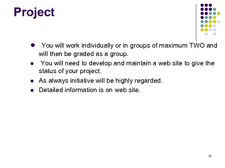 Project l You will work individually or in groups of maximum TWO and will