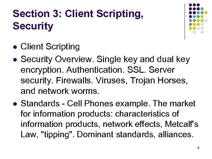 Section 3: Client Scripting, Security l l l Client Scripting Security Overview. Single key