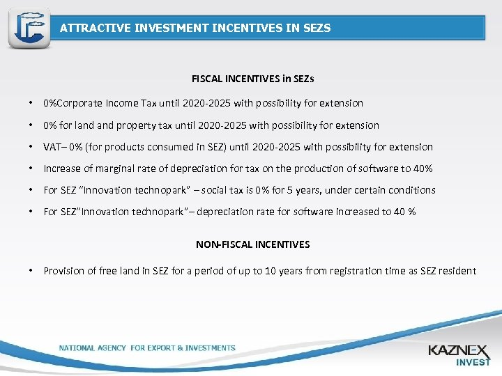 ATTRACTIVE INVESTMENT INCENTIVES IN SEZS FISCAL INCENTIVES in SEZs • 0%Corporate Income Tax until