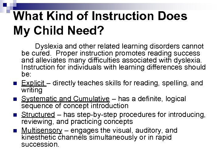 What Kind of Instruction Does My Child Need? n n Dyslexia and other related