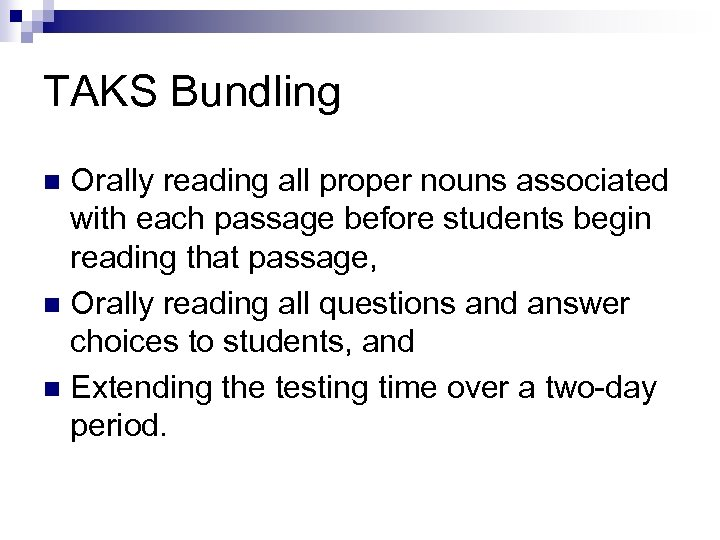 TAKS Bundling Orally reading all proper nouns associated with each passage before students begin
