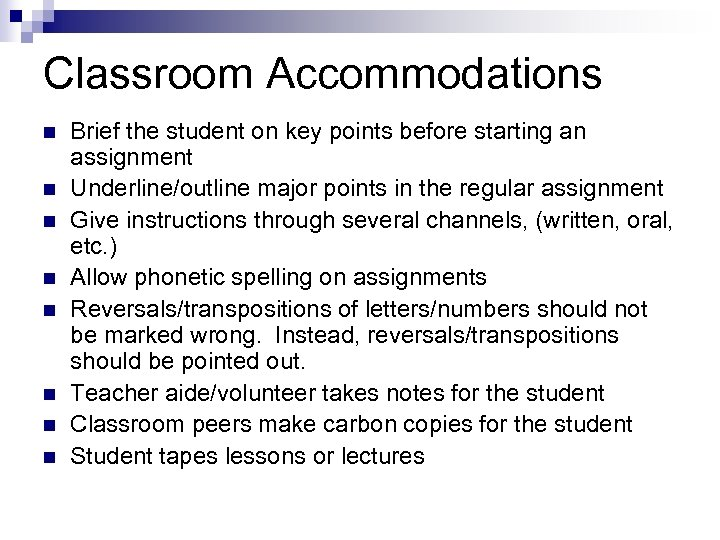 Classroom Accommodations n n n n Brief the student on key points before starting