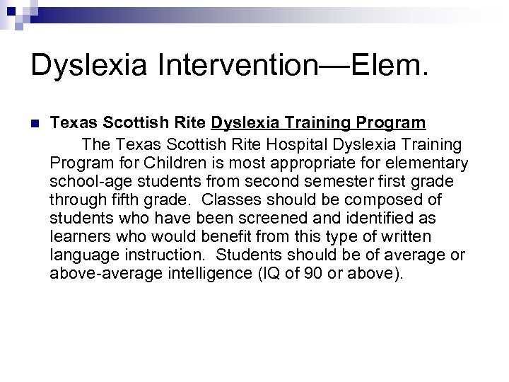 Dyslexia Intervention—Elem. n Texas Scottish Rite Dyslexia Training Program The Texas Scottish Rite Hospital