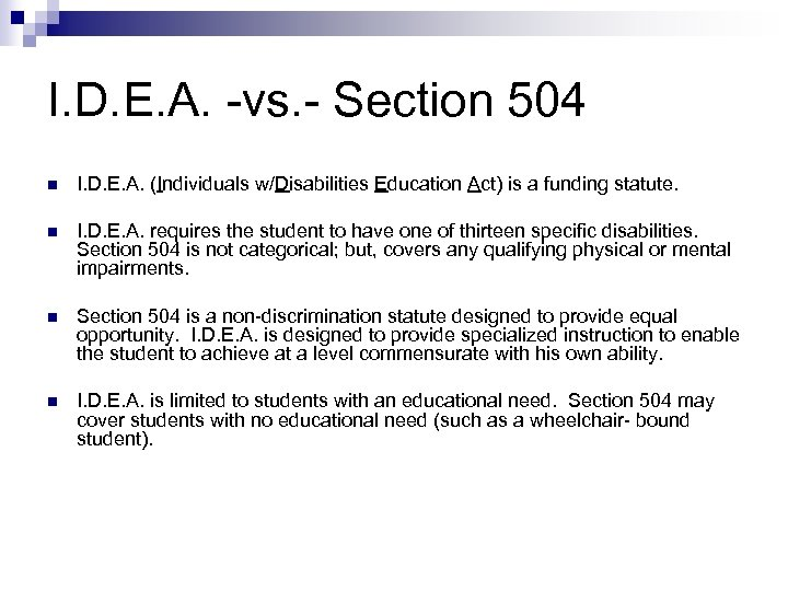 I. D. E. A. -vs. - Section 504 n I. D. E. A. (Individuals