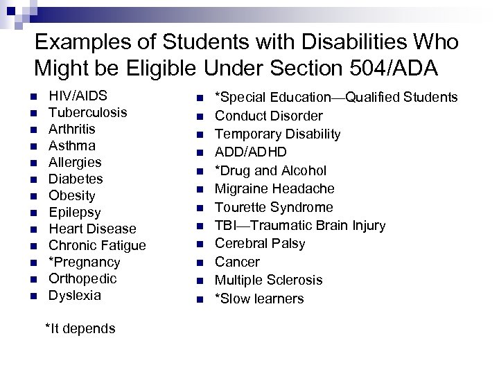 Examples of Students with Disabilities Who Might be Eligible Under Section 504/ADA n n