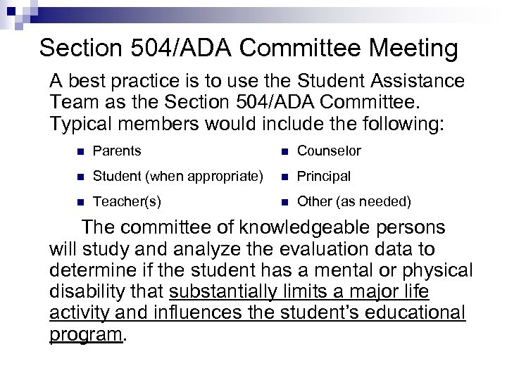 Section 504/ADA Committee Meeting A best practice is to use the Student Assistance Team