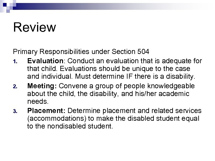 Review Primary Responsibilities under Section 504 1. Evaluation: Conduct an evaluation that is adequate