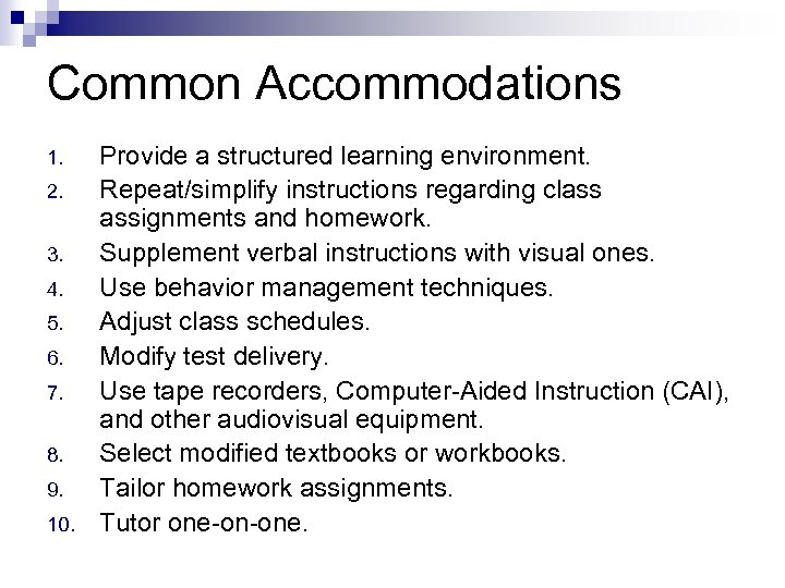 Common Accommodations 1. 2. 3. 4. 5. 6. 7. 8. 9. 10. Provide a