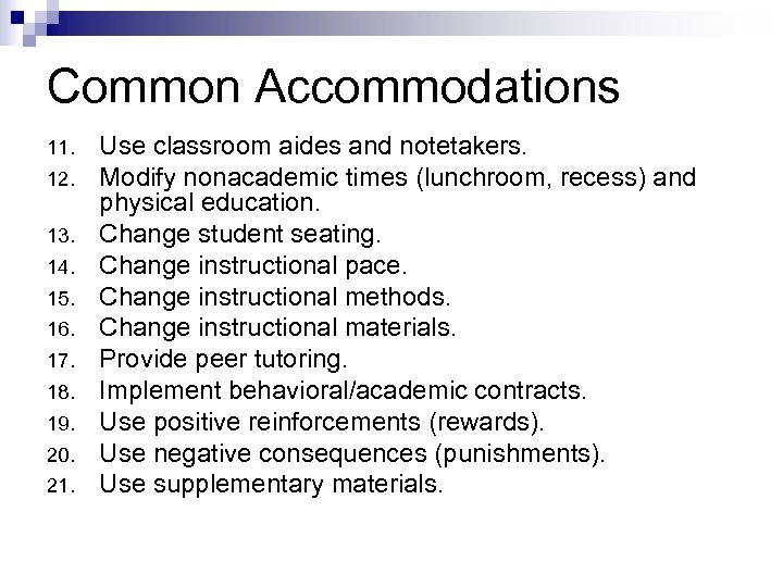Common Accommodations 11. 12. 13. 14. 15. 16. 17. 18. 19. 20. 21. Use