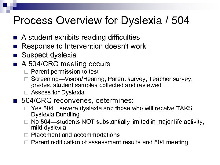 Process Overview for Dyslexia / 504 n n A student exhibits reading difficulties Response