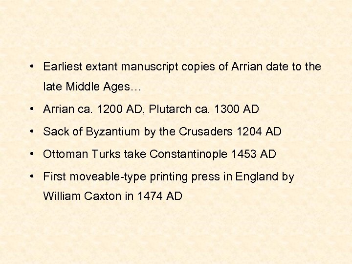 • Earliest extant manuscript copies of Arrian date to the late Middle Ages…