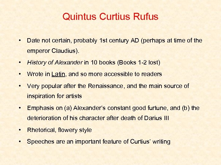 Quintus Curtius Rufus • Date not certain, probably 1 st century AD (perhaps at
