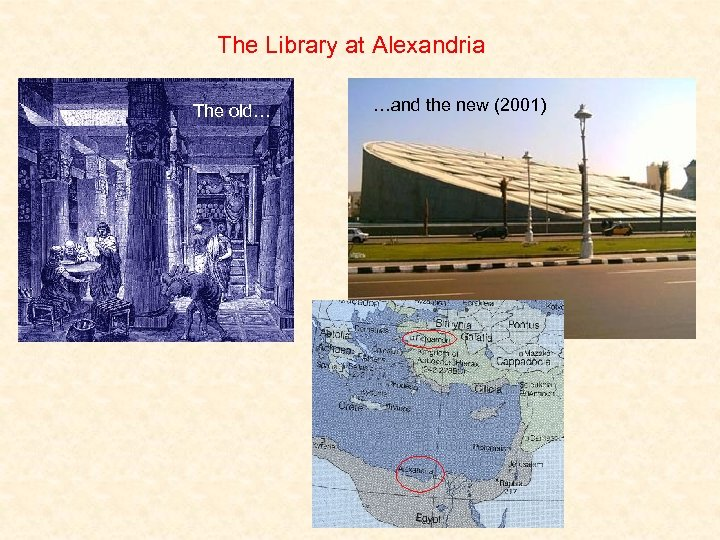The Library at Alexandria The old… …and the new (2001)