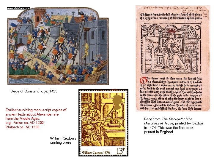 Siege of Constantinope, 1453 Earliest surviving manuscript copies of ancient texts about Alexander are