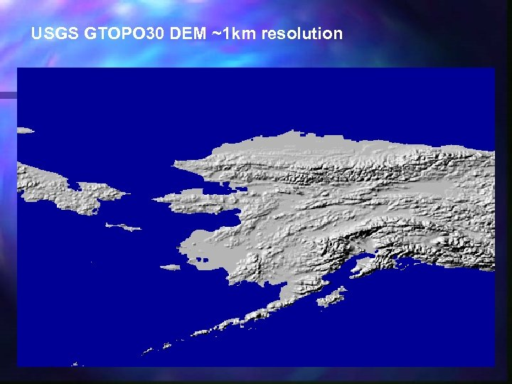 USGS GTOPO 30 DEM ~1 km resolution