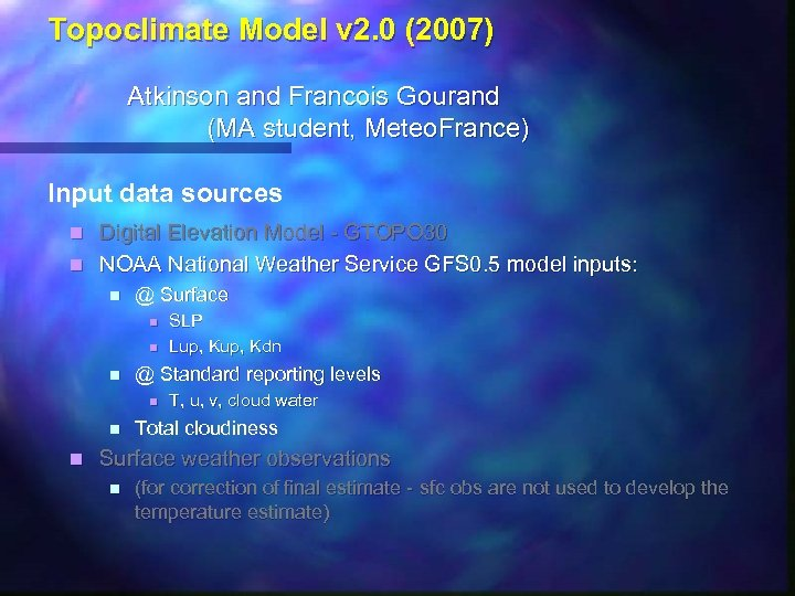 Topoclimate Model v 2. 0 (2007) Atkinson and Francois Gourand (MA student, Meteo. France)