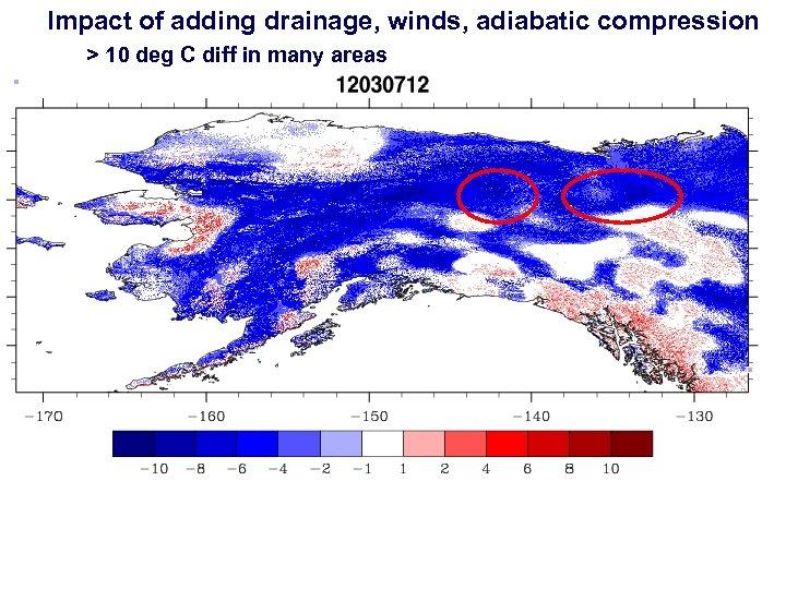 Impact of adding drainage, winds, adiabatic compression > 10 deg C diff in many