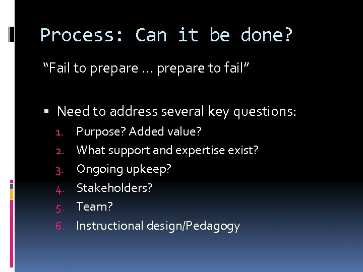 "Process: Can it be done? ""Fail to prepare … prepare to fail"" Need to"