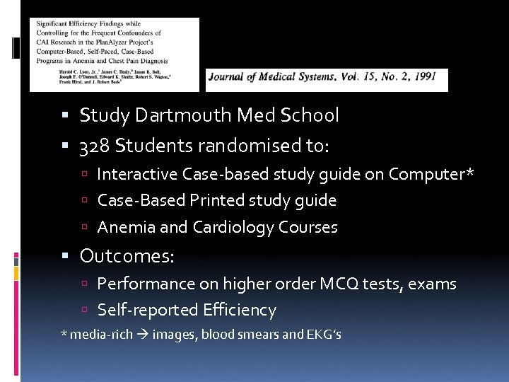 Study Dartmouth Med School 328 Students randomised to: Interactive Case-based study guide on