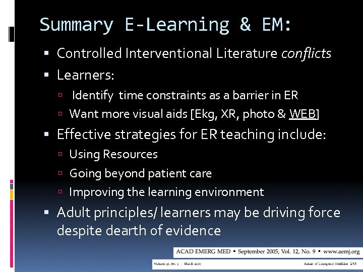 Summary E-Learning & EM: Controlled Interventional Literature conflicts Learners: Identify time constraints as a
