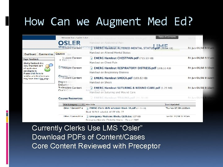 "How Can we Augment Med Ed? Currently Clerks Use LMS ""Osler"" Download PDFs of"