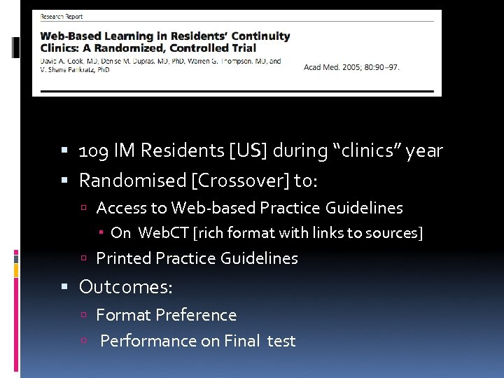 "109 IM Residents [US] during ""clinics"" year Randomised [Crossover] to: Access to Web-based"