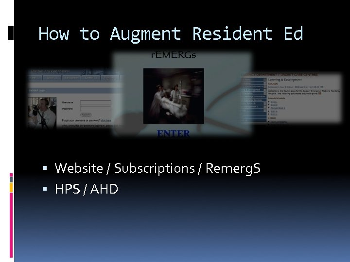 How to Augment Resident Ed Website / Subscriptions / Remerg. S HPS / AHD